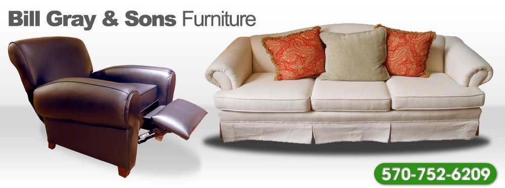Quality Furniture Berwick, PA   Bill Gray U0026 Sons Furniture