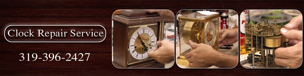 Clock Repair - Cedar Rapids, IA - Clock Repair Service