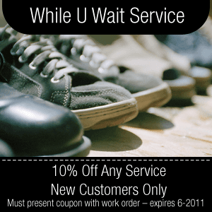 Shoe and Leather Services - Wilmington, DE - Choe's Shoe Doctor - Shoes - While U Wait Service 10% Off Any Service – New Customers Only Must present coupon with work order – expires 6-2011