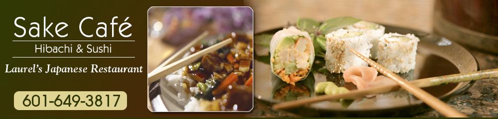 Japanese Restaurant - Laurel, MS - Sake Café Hibachi & Sushi