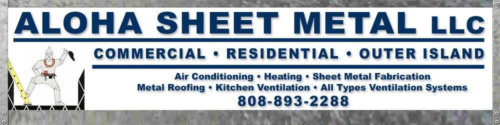 Sheet Metal Work - Kahului, HI - Aloha Sheet Metal LLC