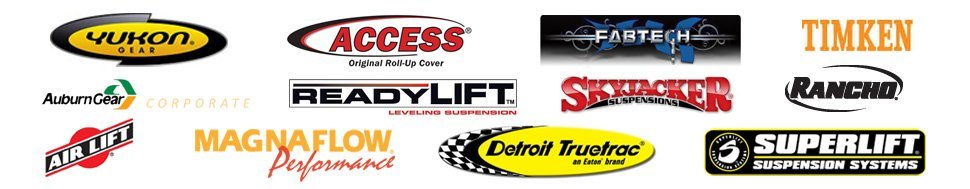 Fabtech, Access Original Roll-up Cover, Air Lift, Detroit Truetrac, Timken, Auburn Gear Corporate, Ready Lift Leveling Suspension, Skyjacker Suspensions, Yukon Gear, Magnaflow Performance, Rancho, Superlift Suspension Systems