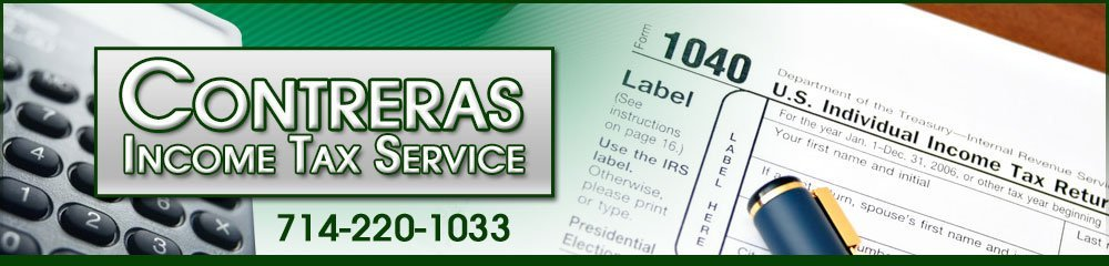 Tax Preparation Anaheim, CA - Contreras Income Tax Service