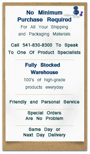 shipping supplies - Rogue Valley, OR - Precision Paper Company - No Minimum Purchase Requirement - Call 541-830-8300