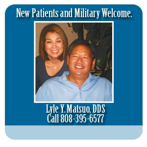 Oral Dental Surgery - Honolulu, HI  - Lyle Y. Matsuo, DDS - Call 808-395-6577 for details about our Patient Testimonials