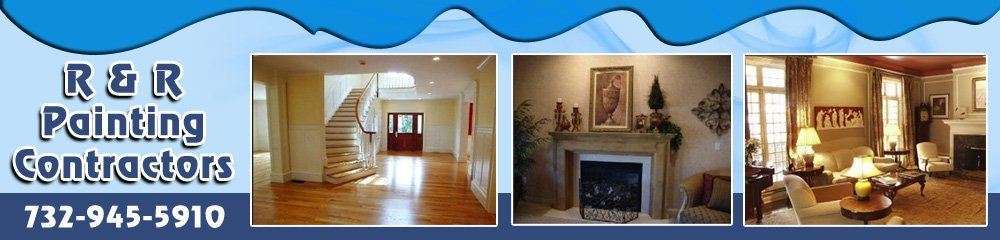 Painters - Oakhurst, NJ - R & R Painting Contractors