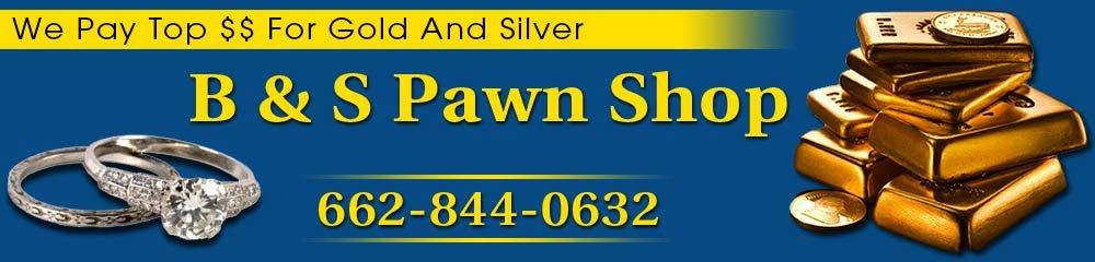 Pawn Shop - Tupelo, MS - B & S Pawn Shop