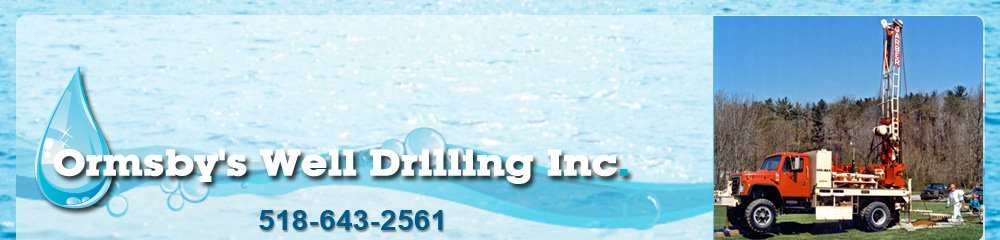 Well Drilling Company - Schuyler Falls, NY - Ormsby's Well Drilling Inc.