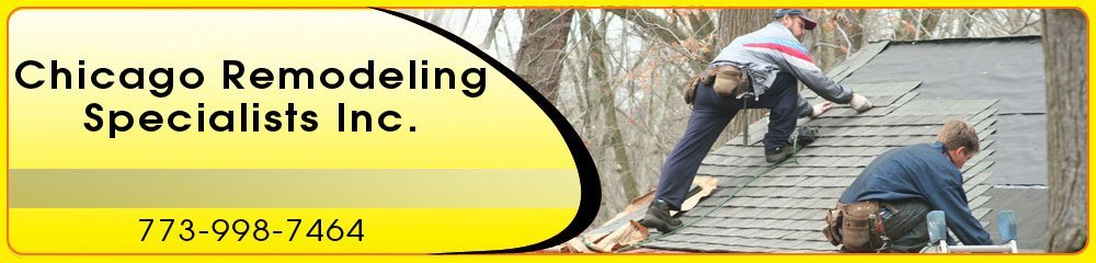 Roofing Contractor - Chicago, IL - Chicago Remodeling Specialists Inc.