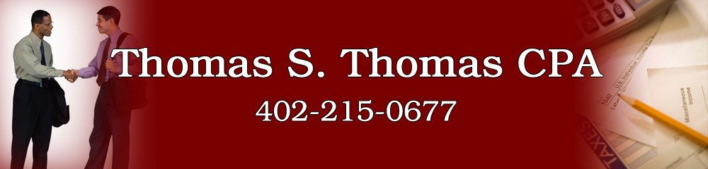 Tax Services - Omaha, NE - Thomas S. Thomas CPA