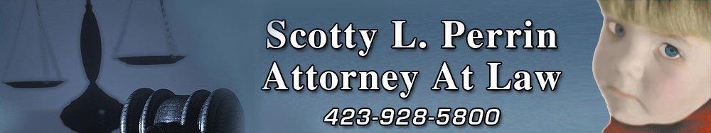 Family Law Johnson City, TN - Scotty L. Perrin Attorney At Law