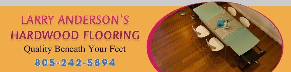 Floor Installation - Grover Beach, CA - Larry Anderson's Hardwood Flooring