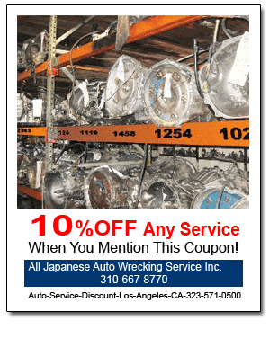 Used Parts - Los Angeles, CA - All Japanese Auto Wrecking Service Inc. -  10% Off Any Service When You Mention This Coupon!  All Japanese Auto Wrecking Service Inc.  323-581-0500 or 310-667-8770  Auto-Service-Discount-Los-Angeles-CA-323-571-0500