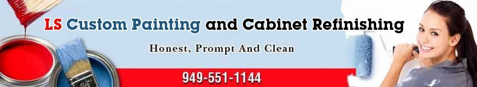 Painting Service - Orange County, CA - LS Custom Painting and Cabinet Refinishing