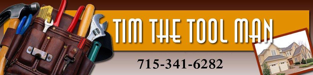 Handyman | Home Repair Stevens Point, WI - Tim The Tool Man
