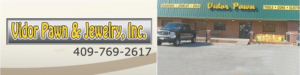 Jewelry Store - Vidor, TX - Vidor Pawn & Jewelry, Inc.