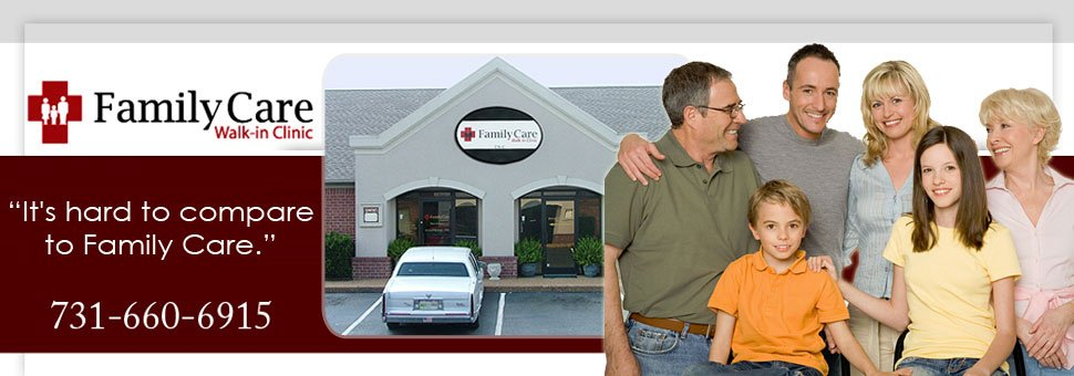 Family Care Walk-In Clinic - Jackson, TN - Injury And Illness Care