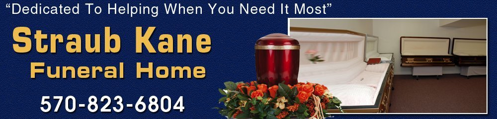 Funeral Home - Wilkes Barre, PA - Straub Kane Funeral Home
