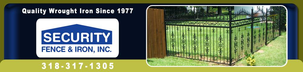 Fencing Contractor - Shreveport, LA - Security Fence & Iron, Inc.