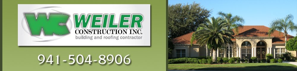 Building And Roofing Contractor - Sarasota, FL - Weiler Construction Inc.