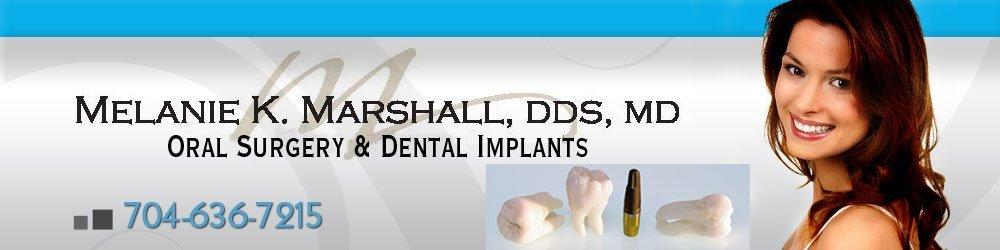 Dental Care - Salisbury, NC - Melanie K Marshall, DDS, MD Oral Surgery & Dental Implants