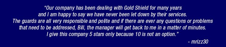 Testimonials -  Brooklyn, NY Gold Shield Security & Investigation, Inc.