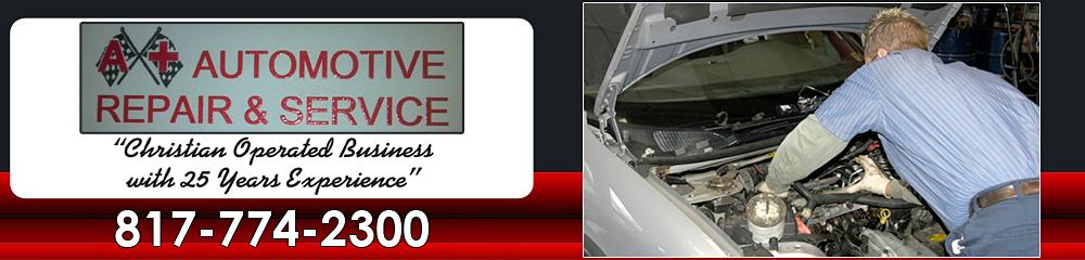 Auto Repair Services - Joshua, TX - A+ Automotive Repair & Service