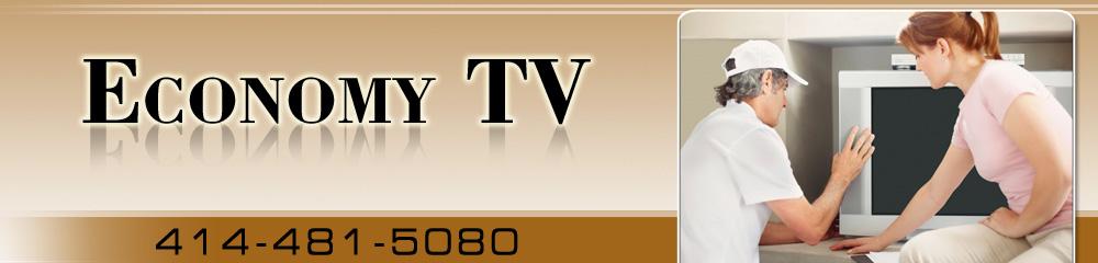 Television Repair - Milwaukee, WI - Economy TV
