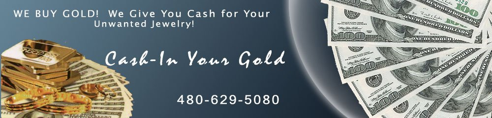 Gold Buyers Mesa, AZ - Cash-In Your Gold