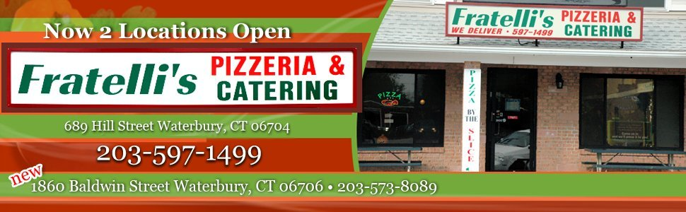 Pizzeria - Waterbury, CT - Fratelli's Pizzeria & Catering