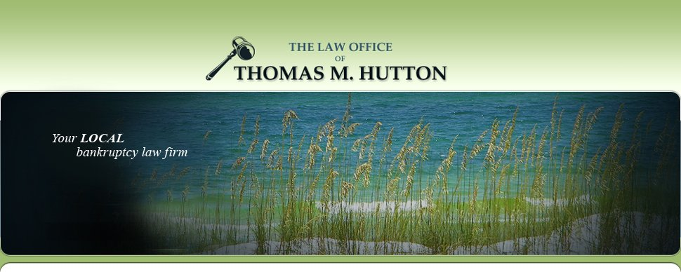 Bankruptcy Law - Panama City, FL - The Law Office of Thomas M. Hutton