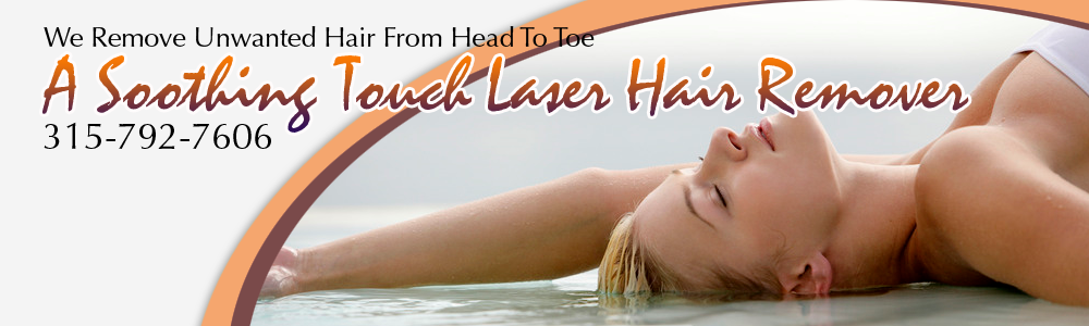 Hair Remover Utica, NY - A Soothing Touch Laser Hair Removal