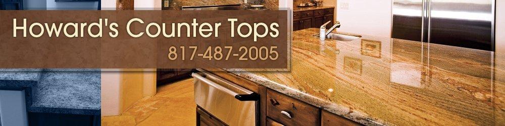 Countertops - Burleson, TX - Howard's Counter Tops