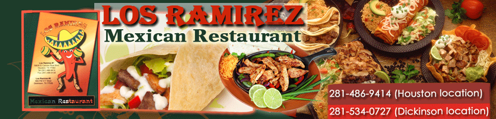 Authentic Mexican Food - Houston and Dickinson, TX  Los Ramirez Mexican Restaurant