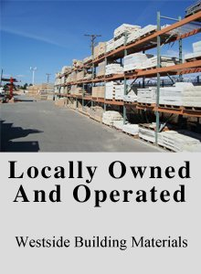 Construction Materials - Hesperia, CA - Westside Building Materials - Locally owned and operated