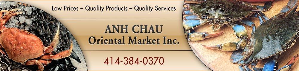 Oriental Market - Milwaukee, WI - Anh Chau Oriental Market Inc.