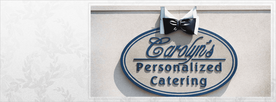 Dinner   Millbury, OH   Carolyn's Personalized Catering   419-836-3606