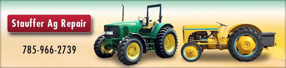 Tractor Repair Service - Mayetta, KS - Stauffer Ag Repair