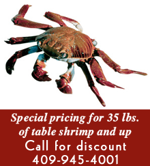 Seafood - Texas City, TX - Special pricing for 35 lbs. of table shrimp and up Call for discount 409-945-4001