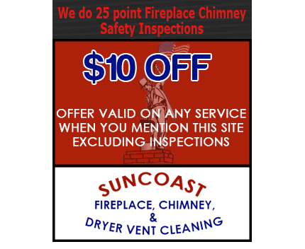 Chimney Cleaners - Hernando, FL - Suncoast Community Maintenance, Inc. - 10$ OFF ANY SERVICE (with mention of this site) - We also do 25 Point Inspections!