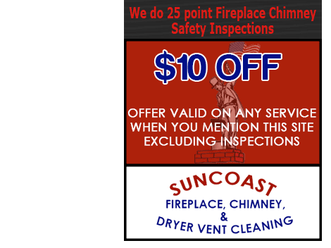 Suncoast Fireplace Chimney Cleaning Repair Pros & Dryer Vent Cleaning Experts