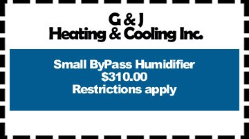 Water Heater - Hudsonville, MI  - G & J Heating & Cooling Incorporated  - Small ByPass Humidifier $310.00 Restrictions apply