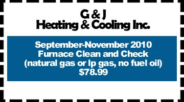 Air Conditioner - Hudsonville, MI  - G & J Heating & Cooling Incorporated  - September-November 2010 Furnace Clean and Check (natural gas or lp gas, no fuel oil) $78.99