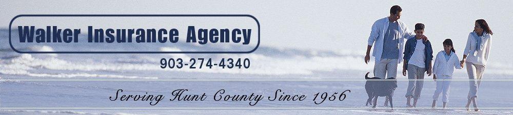 Insurance Plans Greenville, TX - Walker Insurance Agency