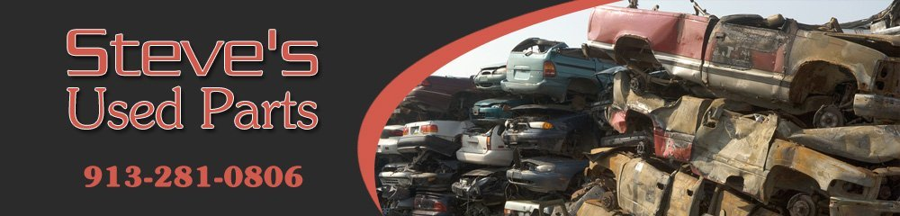 Used Auto Parts - Kansas City, KS - Steve's Used Parts