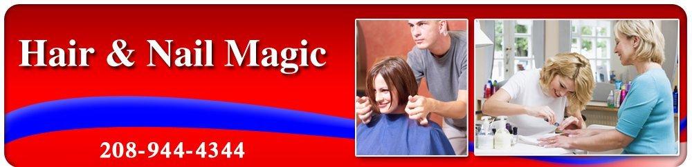 Hair Salon - Twin Falls, ID - Hair & Nail Magic