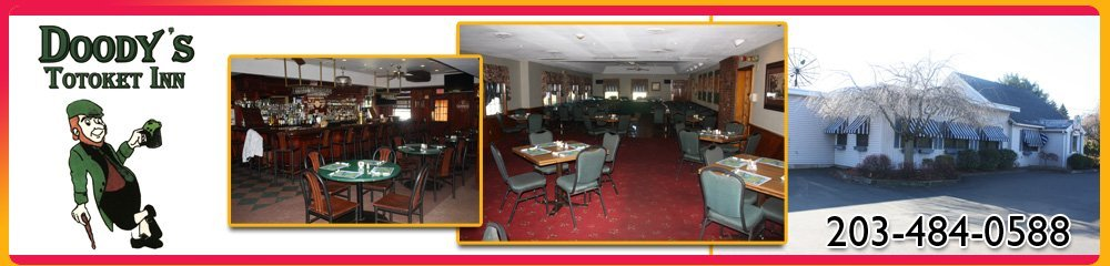 Restaurant  North Branford, CT -Doody's Totoket Inn 203-484-0588