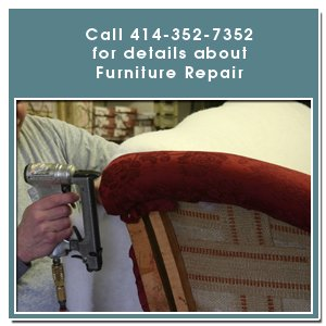 upholstered furniture -Milwaukee, WI -In-Home Furniture Repair - Call 414-352-7352 for details about Furniture Repair