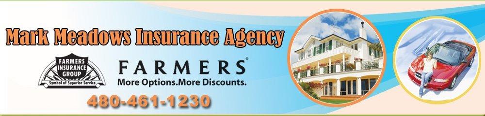 Insurance Agent - Mesa, AZ - Mark Meadows Insurance Agency