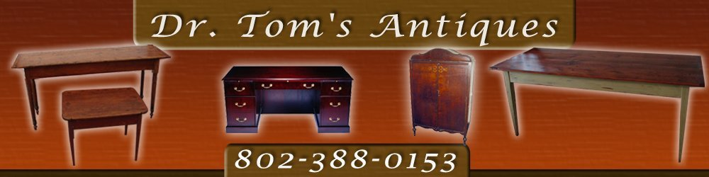 Furniture Restoration Middlebury, VT   Dr. Tomu0027s Antiques